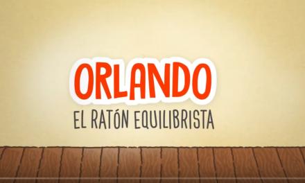 Orlando El Ratón Equilibrista-Historia rimada