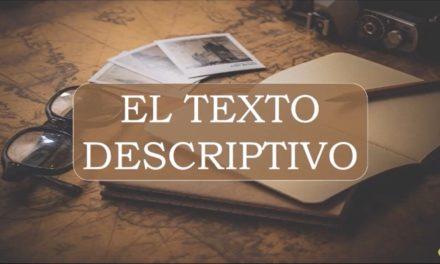 ¿Qué es un texto descriptivo?