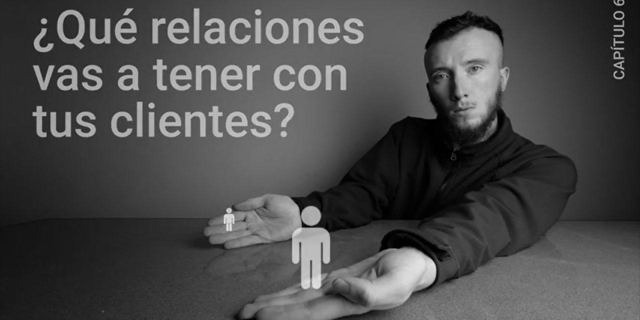 Programa de emprendizaje. Episodio N° 6: ¿Qué tipo de relación vas a tener con tus clientes?