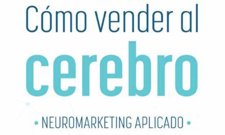 Cómo Vender al Cerebro, Neuromarketing Aplicado