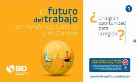 El futuro del trabajo en América Latina y el Caribe. ¿Una gran oportunidad para la región?