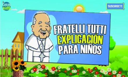 Fratelli tutti para niños/ catolikids oficial