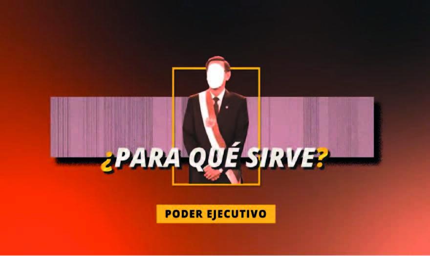 Estado Peruano: ¿Qué hace el Poder Ejecutivo?