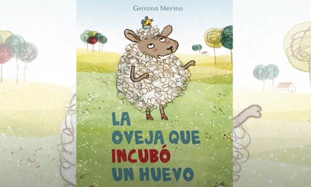 La oveja que incubó un huevo – Gemma Merino – Editorial Picarona – Cuento infantil – Cuentacuentos